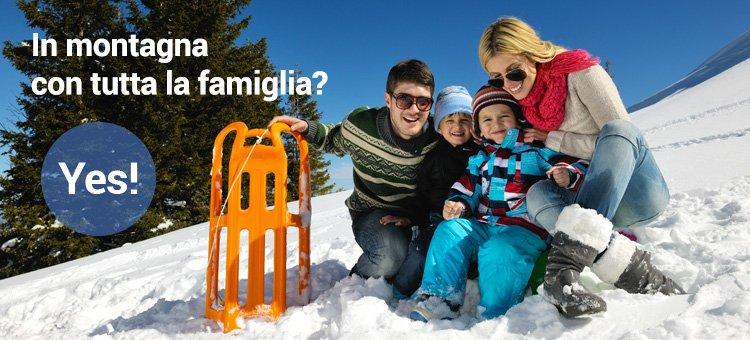In montagna con tutta la famiglia? Yes!