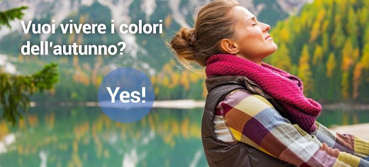 Vuoi vivere i colori dell'autunno? YES!