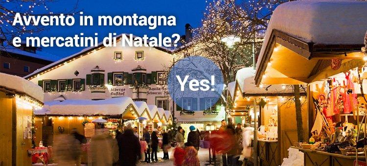 Avvento in montagna e mercatini di Natale? Yes!