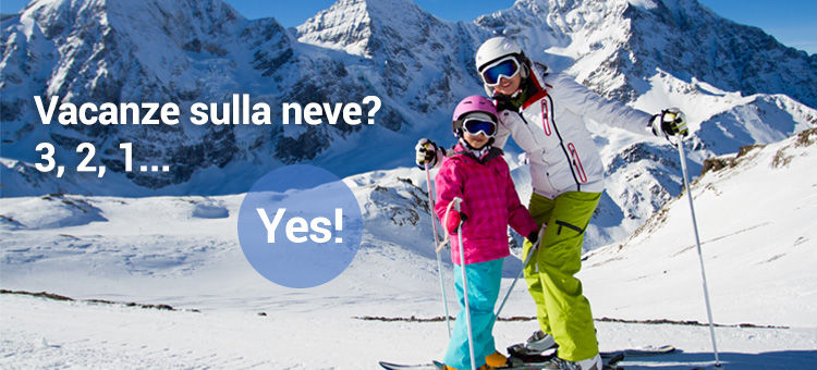 Vacanze sulla neve? 3, 2, 1... Yes!