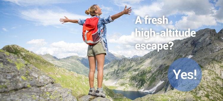 A fresh high-altitude escape? Yes!