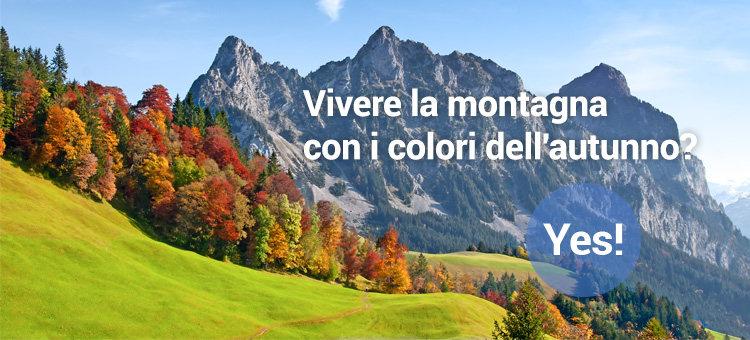 Vivere la montagna con i colori dell'autunno? Yes!