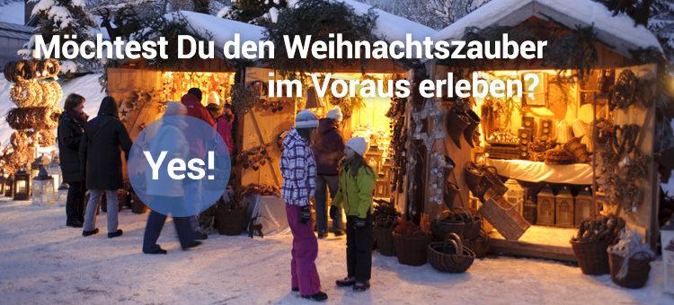 Möchtest Du den Weihnachtszauber im Voraus erleben? Yes!