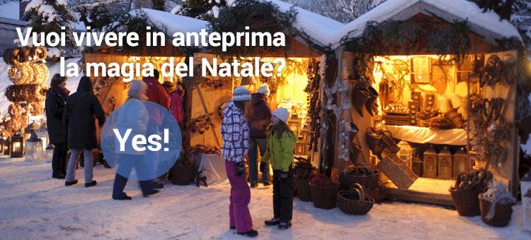 Vuoi vivere in anteprima la magia del Natale? Yes!