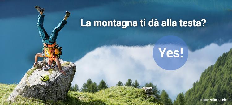La montagna ti dà alla testa? Yes!